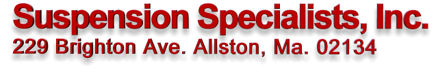 Suspension Specialists, Inc. 229 Brighton Ave Allston, Ma. 02134